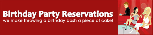 Birthday Party Reservations